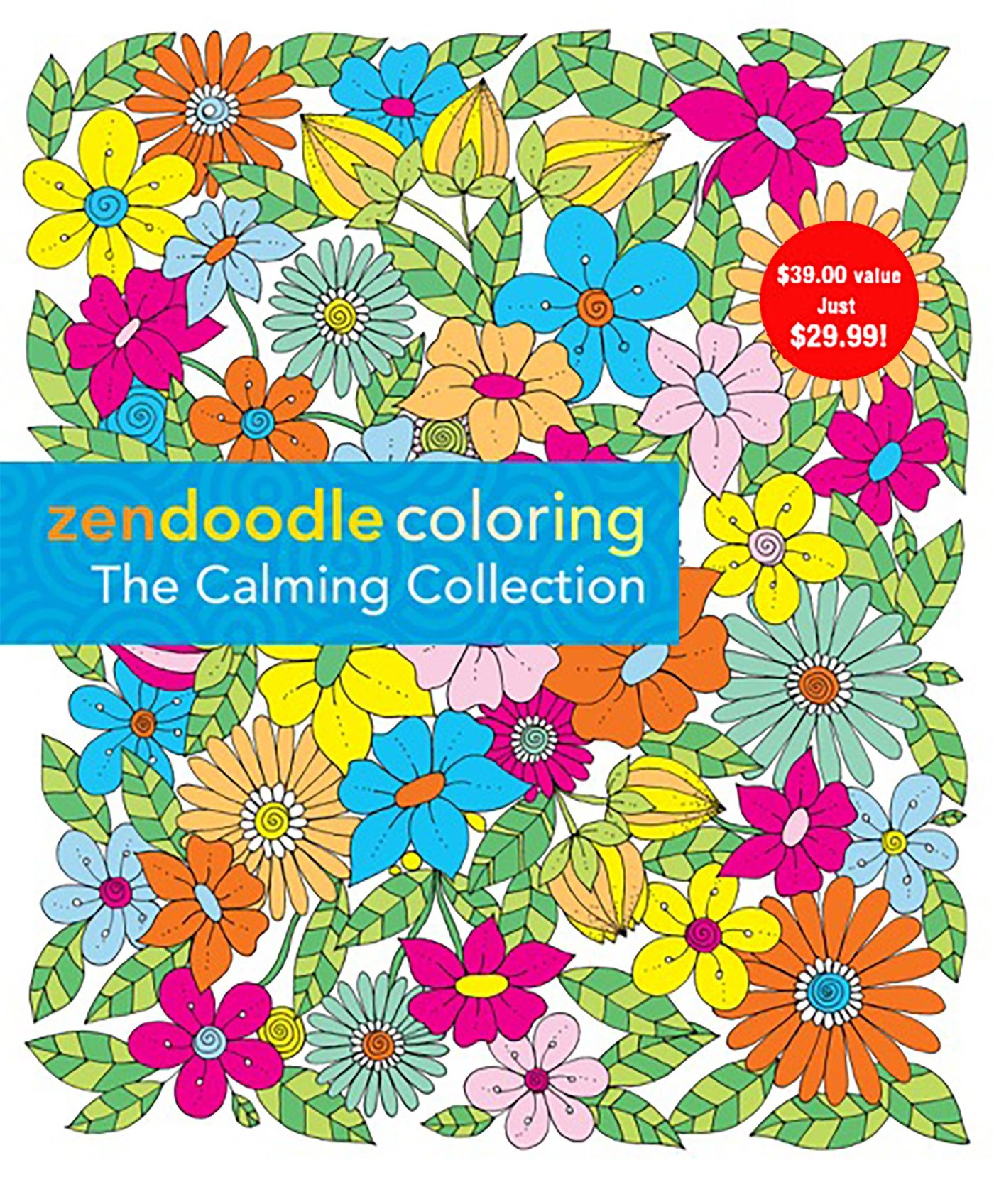 Zendoodle Calming Collection Box Set: Enchanting Gardens, Calming Swirls, and Uplifting Inspirations (Zendoodle Coloring)