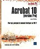 Acrobat 10 pour PC/Mac (version Pro) - Pour qui, pourquoi et comment fabriquer un PDF ?