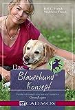 Das Blauerhundkonzept 1: Hunde emotional verstehen und trainieren (Haltung & Erziehung)