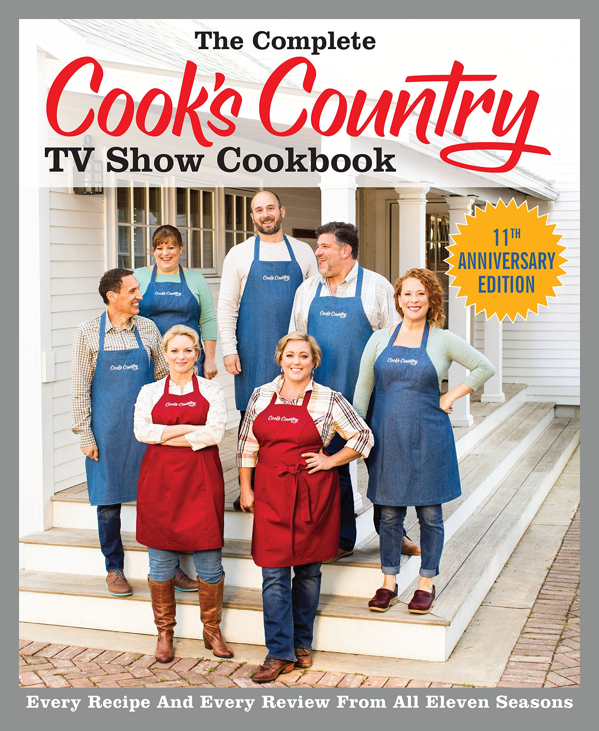 The Complete Cook's Country TV Show Cookbook Season 11: Every Recipe and Every Review from All Eleven Seasons