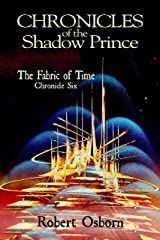 Chronicles of the Shadow Prince: The Fabric of Time Kindle Edition