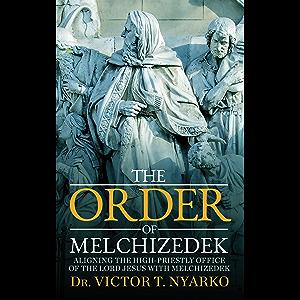 The Order of Melchizedek: Love, Willing Service, & Fulfillment