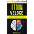 Lettura Veloce: La Guida Definitiva per Leggere e Capire più Velocemente, Ricordare di più e Migliorare la Memoria con le Tecniche più Efficaci