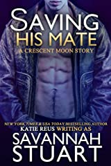 Saving His Mate (A vampire-werewolf romance) (Crescent Moon Series Book 4) Kindle Edition