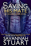 Saving His Mate (A vampire-werewolf romance) (Crescent Moon Series Book 4)