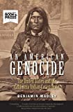 An American Genocide: The United States and the California Indian Catastrophe, 1846-1873 (The Lamar Series in Western History)