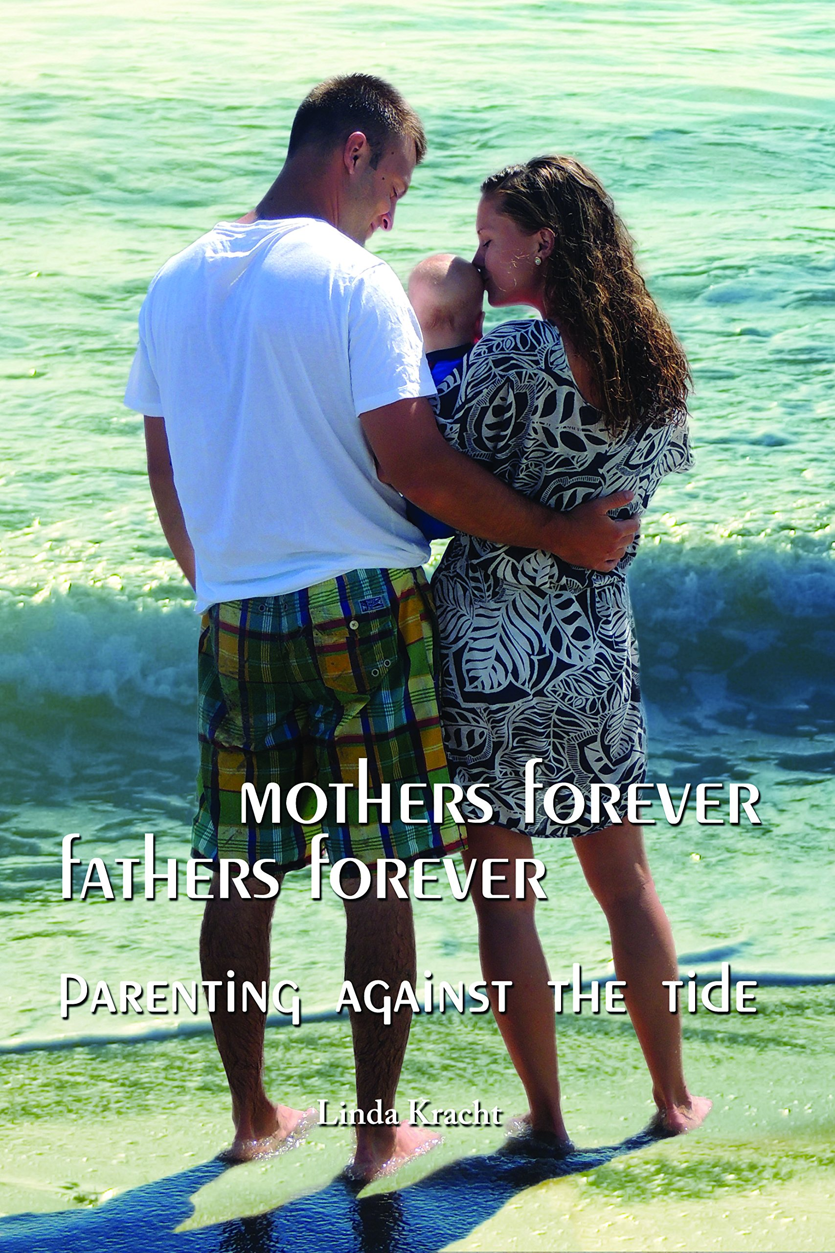 Download Mothers Forever Fathers Forever: Parenting Against the Tide ebook