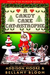 A Candy Cane Cat-astrophe: Cozy Mystery (MEOW FOR MURDER Book 5) Kindle Edition