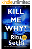 Kill Me Why?: Gray James Detective Murder Mystery and Suspense (Chief Inspector Gray James Detective Murder Mystery Series Book 2)