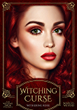 Witching Curse: Withering Rose (The Witching Saga Book 2)