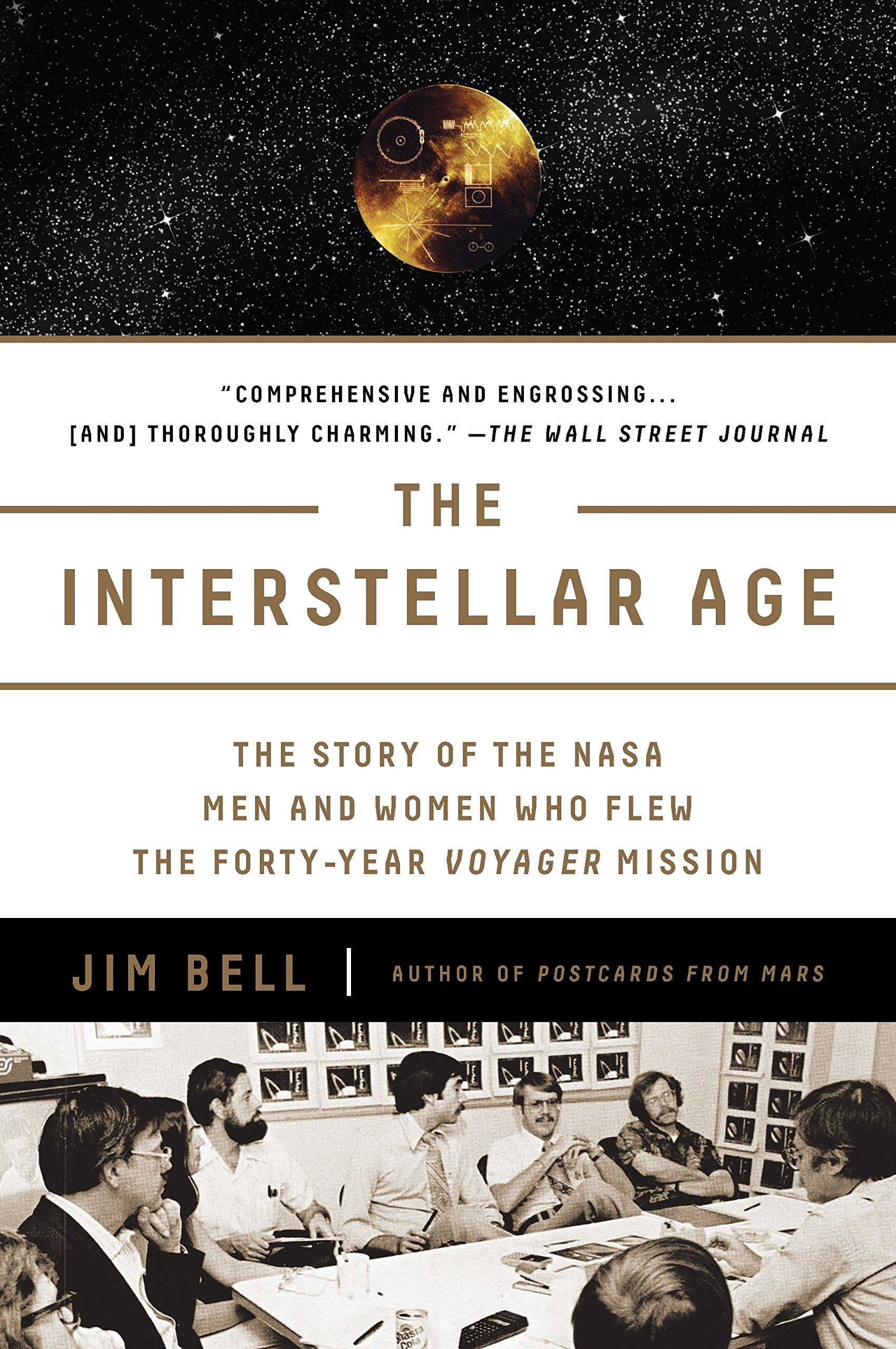 The Interstellar Age Story Of Nasa Men And Infrared Video A Hovering Lander Women Who Flew Forty Year Voyager Mission Jim Bell Livres