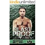 Blastproof: a Military Romance Thriller (Waterproof: Navy SEALs Book 4)