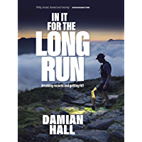 In It for the Long Run: Breaking records and getting FKT (English Edition)