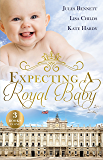 Expecting A Royal Baby/What The Prince Wants/Protecting The Pregnant Princess/Crown Prince, Pregnant Bride (Royal Bodyguards)