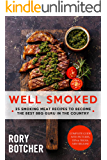 Well Smoked: 25 Smoking Meat Recipes To Become The Best BBQ Guru In The Country (Rory's Meat Kitchen) (English Edition)