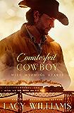 Counterfeit Cowboy (Wild Wyoming Hearts Book 2)