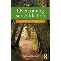Overcoming Sex Addiction: A Self-Help guide (English Edition)