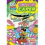 Candy Store Caper (DC Super-Pets)