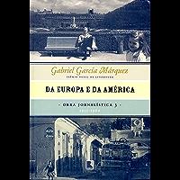 Da Europa e da América - Obra jornalística - vol. 3: 1955-1960