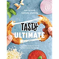 Tasty Ultimate Cookbook: How to cook basically anything, from easy meals for one to brilliant feasts for friends