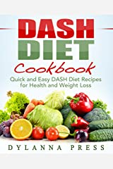 DASH Diet Cookbook: Quick and Easy DASH Diet Recipes for Health and Weight Loss Kindle Edition