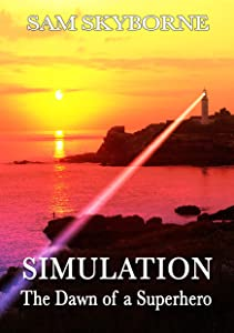 Simulation: The Dawn of a Superhero: A Lesbian Fiction Action Adventure