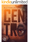 Centro: In der Tiefe (Centro-Trilogie-Band 1)