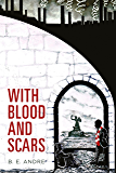 With Blood and Scars: A Historical Coming-of-Age Novel