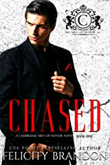 Chased (A Cambridge Men of Honour Novel Book One): A Dark Mafia Bad Boy Romance (Cambridge Men of Honour—Dark Mafia Romances 1) Kindle Edition