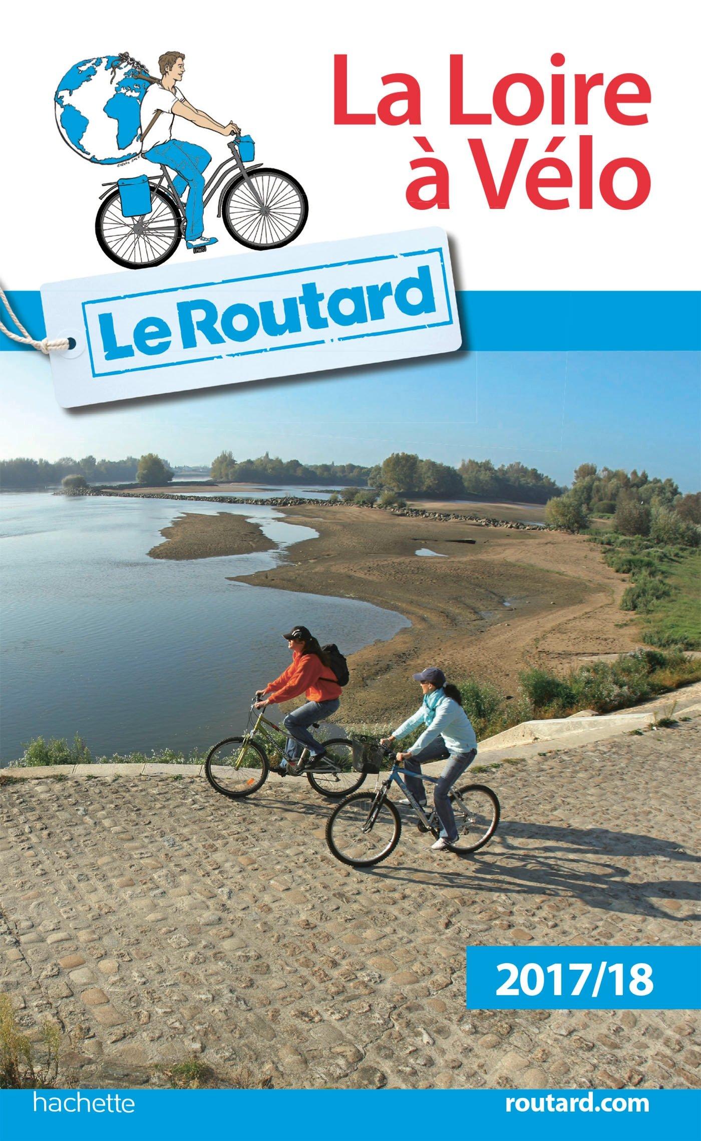 Guide du Routard Loire à vélo 2017/18 (Le Routard): Amazon.es ...