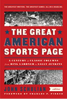 The Great American Sports Page: A Century of Classic Columns from Ring Lardner to Sally