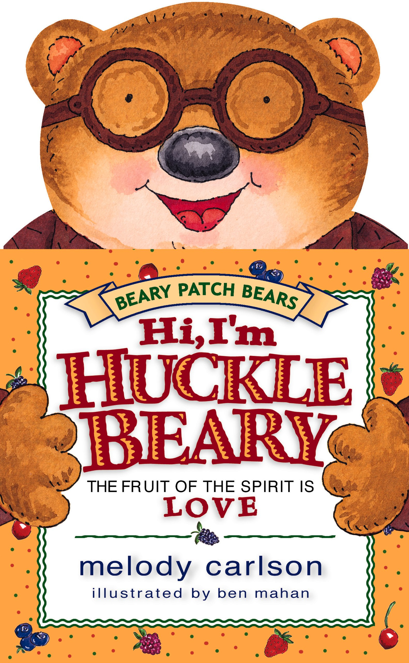 Download Hi, I'm Hucklebeary: The Fruit of the Spirit Is Love (Beary Patch Bears) pdf