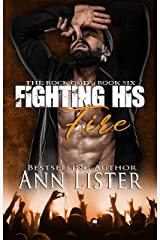 Fighting His Fire (The Rock Gods Book 6) Kindle Edition