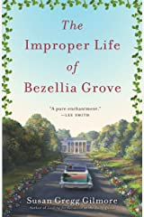 The Improper Life of Bezellia Grove: A Novel Paperback