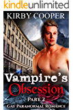 Vampire's Obsession (Part 2): Gay Paranormal Romance