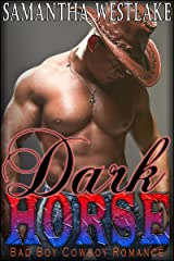 Dark Horse: Bad Boy Cowboy Romance Kindle Edition
