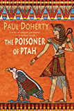 The Poisoner of Ptah (Amerotke Mysteries, Book 6): A deadly killer stalks the pages of this gripping mystery (Amerotke 6)