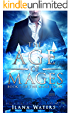 The Age of Mages: The Mage Tales Book I