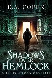 Shadows over Hemlock: A Felix Cross Casefile