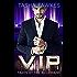 VIP: Taken By the Billionaire