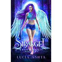 Angel Magic: Magical Creatures Academy World (Sirangel Book 2) (English Edition)