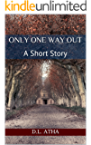 Only One Way Out: A Short Story (Vampire in the Basement Series Book 1)