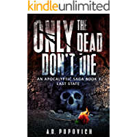 ONLY THE DEAD DON'T DIE Last State: An Apocalyptic Saga - Book 3