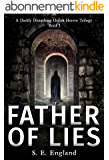 Father of Lies: A Darkly Disturbing Occult Horror Trilogy - Book 1 (English Edition)
