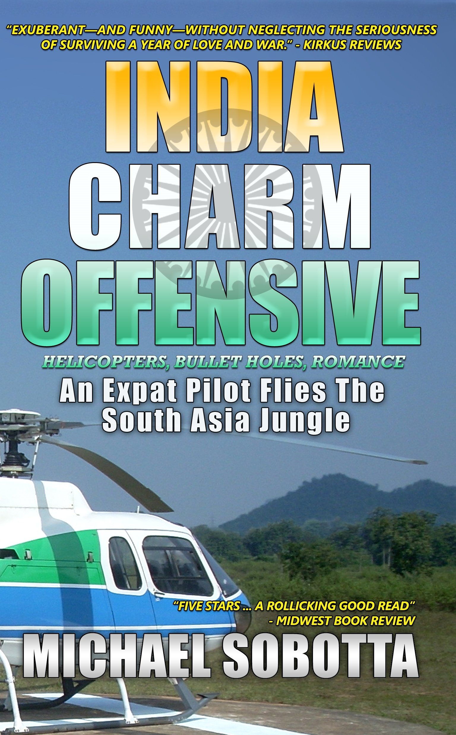 India Charm Offensive  An Expat Pilot Flies The South Asia Jungle  English Edition
