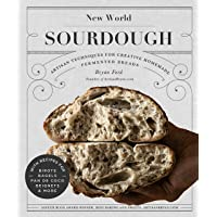 New World Sourdough: Artisan Techniques for Creative Homemade Fermented Breads; With Recipes for Birote, Bagels, Pan de…
