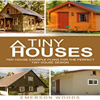 Image for Tiny Houses: Tiny House Example Plans for the Perfect Tiny House Design