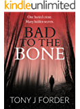 Bad to the Bone (DI Bliss Book 1)