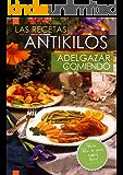 """LAS RECETAS ANTIKILOS.""""Adelgazar Comiendo""""."""