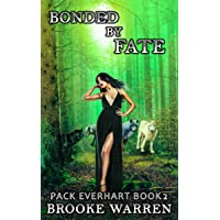 Bonded By Fate (Pack Everhart Book 2)